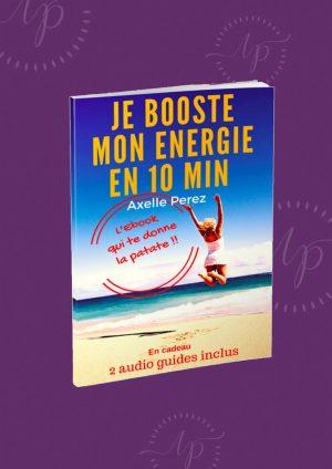 Axelle Perez - Je Booste mon énergie en 10 minutes